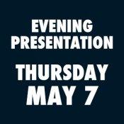 Evening Presentation THURSDAY